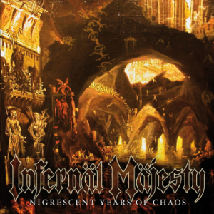infernal_majesty_-_nigrescent_years_of_chaos_200dpi